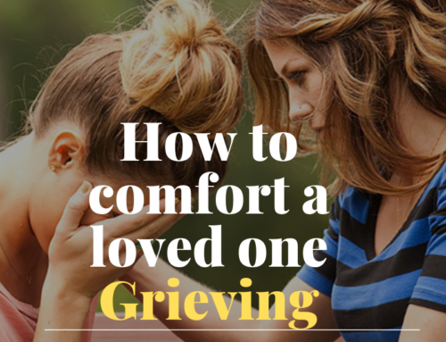 How to Comfort a Grieving Loved One