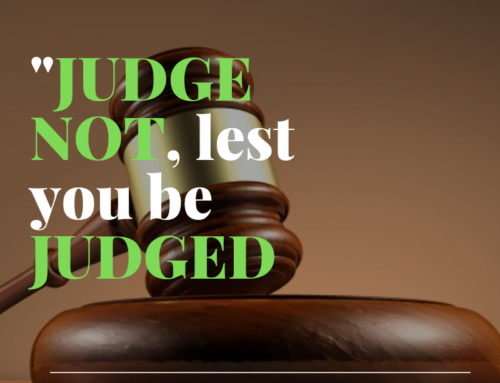 Judge Not, Lest You Be Judged