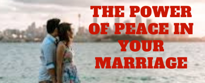 The Power of Peace in Your Marriage