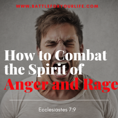 How to Combat the Spirit of Anger and Rage