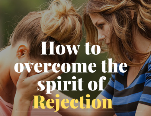 How to Overcome a Spirit of Rejection