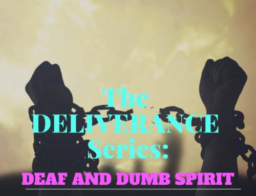 The Deliverance Series 4 – Deaf and Dumb Spirits