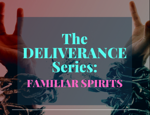 The Deliverance Series 2 – Familiar spirits