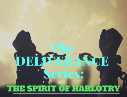 The Deliverance Series 6 – Spirit of Harlotry/Prostitution