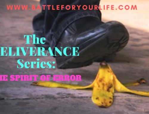 The Deliverance Series 14 – the Spirit of Error